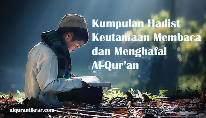 Kumpulan Hadist Mengenai Keutamaan Membaca dan Menghafal Al-Quran