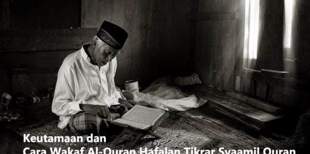 Keutamaan dan Cara Wakaf Al-Quran Hafalan Tikrar Syaamil Quran